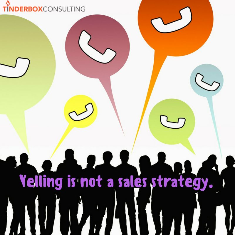 yelling-is-not-a-sales-strategy